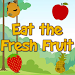 Eat the Fresh Fruit